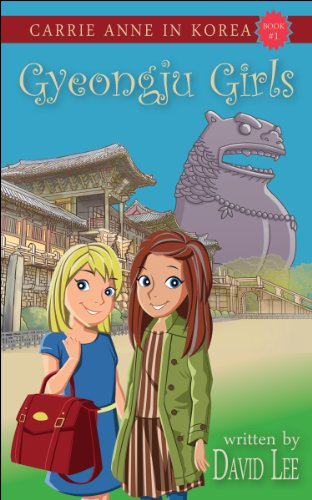 Gyeongju Girls (Carrie Anne in Korea Book 1) (English Edition ...