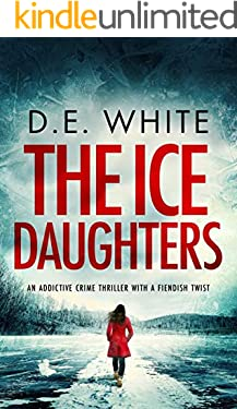 THE ICE DAUGHTERS an addictive crime thriller with a fiendish twist (Detective Dove Milson Book 2) (English Edition)