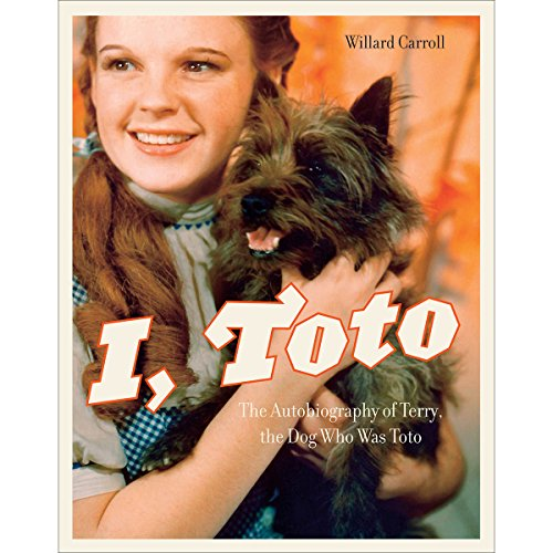 I, Toto: The Autobiography of Terry, the Dog Who Was Toto