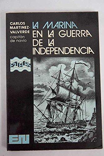 La Marina en la Guerra de la Independencia (Editora Nacional. Biblioteca del Mar Estelas)