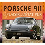 Porsche 911 : Le plaisir a l'état pur