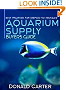 #6: Aquarium Supply Buyers Guide - Best Practices for Keeping Fish Revealed