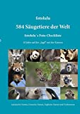 584 Säugetiere der Welt: fotolulu's Foto-Checkliste