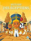 Histoire des Egyptiens Premium: Sur les traces des Pharaons