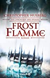 Frostflamme: Die Chroniken der Sphaera von Christopher B. Husberg