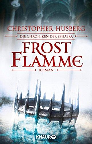 Buchseite und Rezensionen zu 'Frostflamme: Die Chroniken der Sphaera' von Christopher B. Husberg