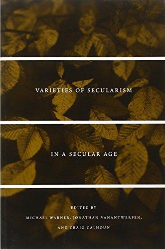 Varieties of Secularism in a Secular Age by Michael Warner (2013-03-05)