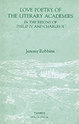 Love Poetry of the Literary Academies in the Reigns of Philip IV and Charles II