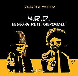 NRD - nessuna rete disponibile (miniComics) di [Martino, Domenico]