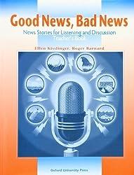 Good News, Bad News: News Stories for Listening and Discussion: Teacher's Book 1st edition by Kisslinger, Ellen, Barnard, Roger (1997) Paperback