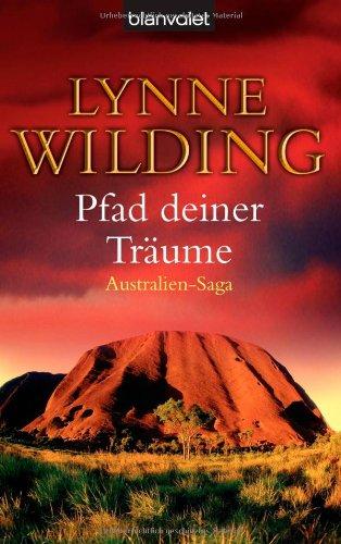 Buchseite und Rezensionen zu 'Pfad deiner Träume: Australien-Saga' von Lynne Wilding