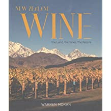 New Zealand Wine: The Land, the Vines, the People