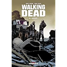 Walking Dead, Tome 18 : Lucille.