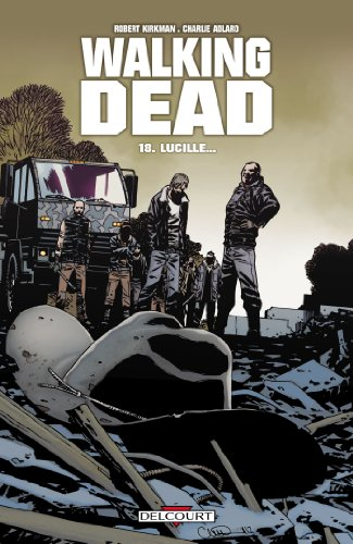 Walking Dead, Tome 18 : Lucille...