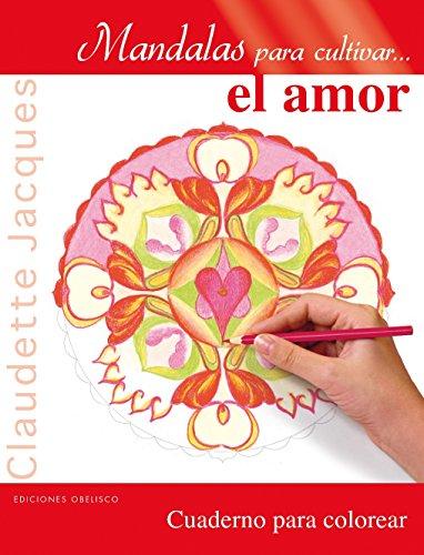 Mandalas Para Cultivar El Amor (NUEVA CONSCIENCIA) por Claudette Jacques