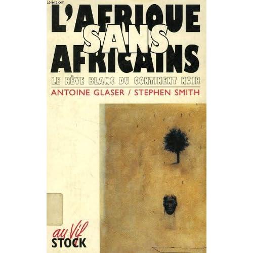 L'Afrique sans Africains