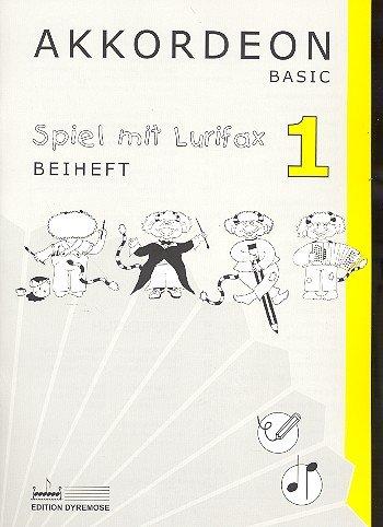 Spiel mit Lurifax Band 1: Beiheft zur Akkordeonschule Basic