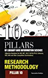 Research Methodology (10 Pillars of Library & Information Science)