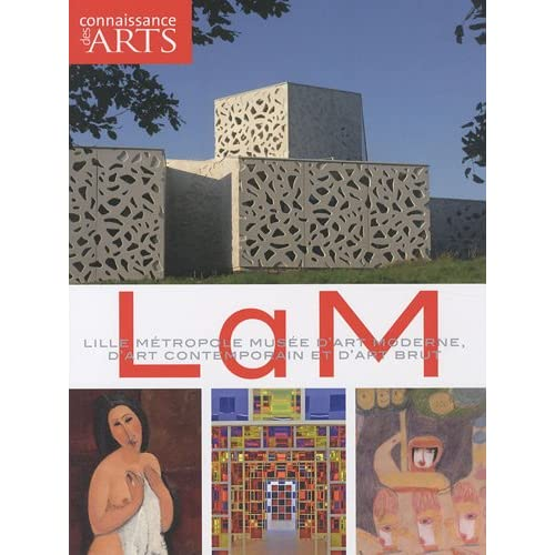 Connaissance des Arts, Hors-série N° 472 : LAM : Lille Métropole Musée d'art moderne, d'art contemporain et d'art brut