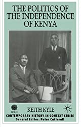 The Politics of the Independence of Kenya (Contemporary History in Context) by K. Kyle (1999-04-07)