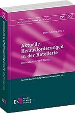 Aktuelle Herausforderungen in der Hotellerie: Innovationen und Trends (Schriften zu Tourismus und Freizeit, Band 22)
