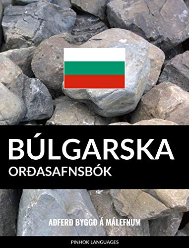 Búlgarska Orðasafnsbók: Aðferð Byggð á Málefnum (Icelandic Edition)