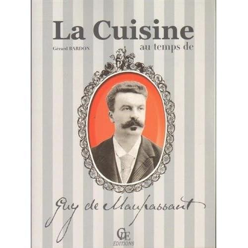 La cuisine au temps de Guy de Maupassant