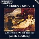 Serenissima 2 (La) - Lute Music In Venice 1550-1600
