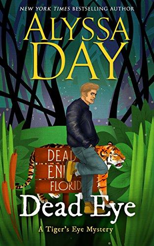 DEAD EYE: Tiger's Eye Mysteries (English Edition) par [Day, Alyssa]