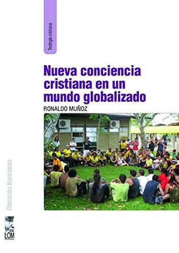Nueva conciencia cristiana en un mundo globalizado por Rolando Muñoz