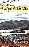 Escape de la Villa: Decisión par Hamit Peña Sierra