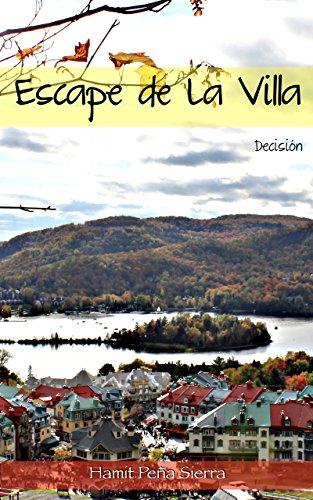 Escape de la Villa: Decisión por Hamit Peña Sierra