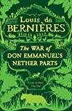 War Of Don Emmanuel's Nether Parts by Louis de Bernieres (1991-06-06) - Louis de Bernieres