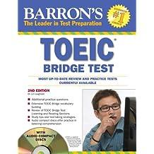 Toeic Bridge Test: Test of English for International Communication (Barron's Toeic Bridge Test: Test for English for Internationa)