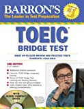 TOEIC  Bridge Test with Audio-CD: Test of English for international Communication (Barron's Toeic Bridge Test: Test for English for Internationa)
