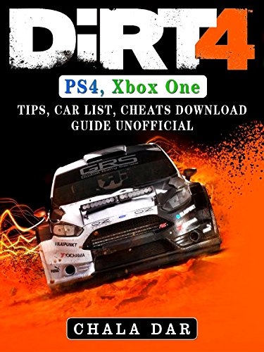 Dirt 4 PS4, Xbox One, Tips, Car List, Cheats, Download Guide Unofficial