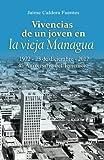 Vivencias de un joven en la vieja Managua: 1972 - 23 de diciembre - 2017, 45 aniversario del terremoto