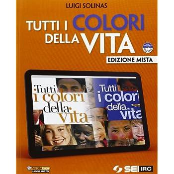Tutti I Colori Della Vita. Con Giorda, Diritti Di Carta. Per Le Scuole Superiori. Con Dvd-Rom. Con Espansione Online