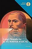 Il fu Mattia Pascal (Mondadori) (Oscar classici moderni Vol. 1) (Italian Edition)