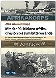 ZEITGESCHICHTE - Mit der 90. leichten Afrikadivision bis zum bitteren Ende - Quo Vadis Afrikakorps? Nachrichtensoldaten der Nachrichtenabteilung 190 ... Verlag (Flechsig - Geschichte/Zeitgeschichte)