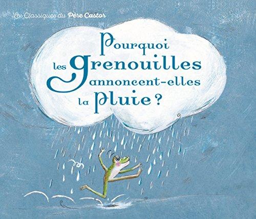 Pourquoi Les Grenouilles Annoncent-Elles LA Pluie?