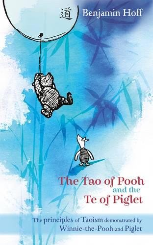 The Tao of Pooh & The Te of Piglet (Wisdom of Pooh)