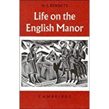 Life on the English Manor: A Study of Peasant Conditions 1150–1400 (Cambridge Studies in Medieval Life and Thought: Fourth Series)