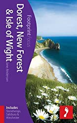 Dorset, New Forest & Isle of Wight Footprint Focus Guide: (includes Stonehenge, Salisbury & Winchester)