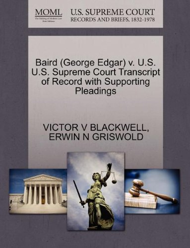 Baird (George Edgar) v. U.S. U.S. Supreme Court Transcript of Record with Supporting Pleadings