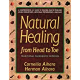 Natural Healing from Head to Toe: Traditional Macrobiotic Remedies