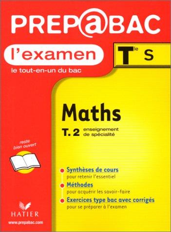 L'Examen, Tle S : Maths, T.2 enseignement de spécialité