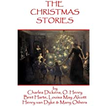 The Christmas Stories: Classic Christmas Stories From History's Greatest Authors