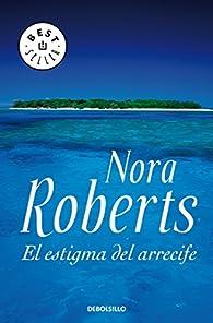 El estigma del arrecife par  Nora Roberts
