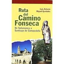 Ruta Del Camino Fonseca. De Salamanca A Santiago De Compostela (Paseos Y Rutas Seri. Mayor)